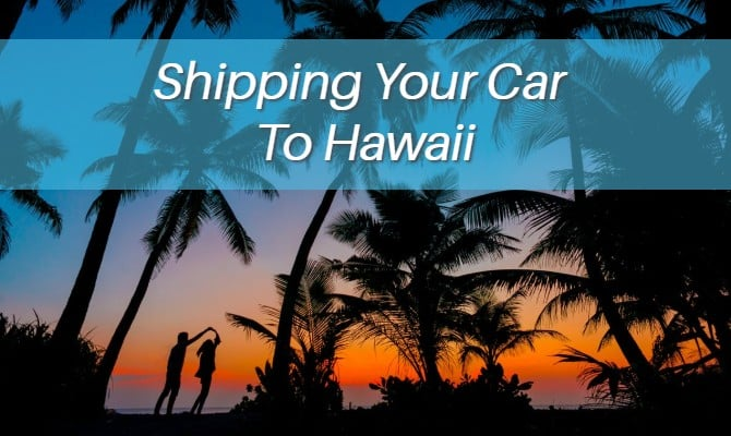 How to ship your car to Hawaii